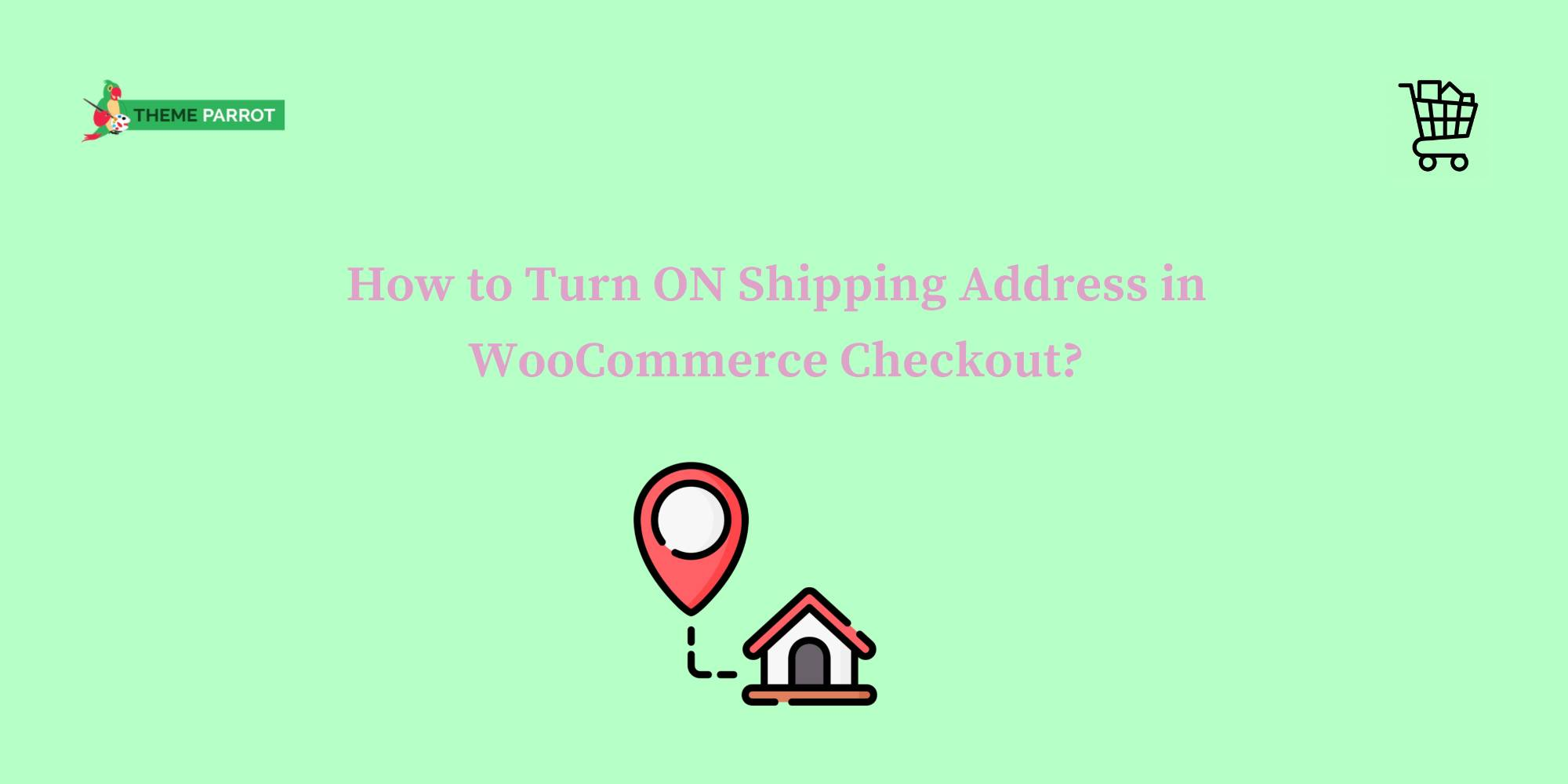 how to turn on shipping address in woocommerce checkout