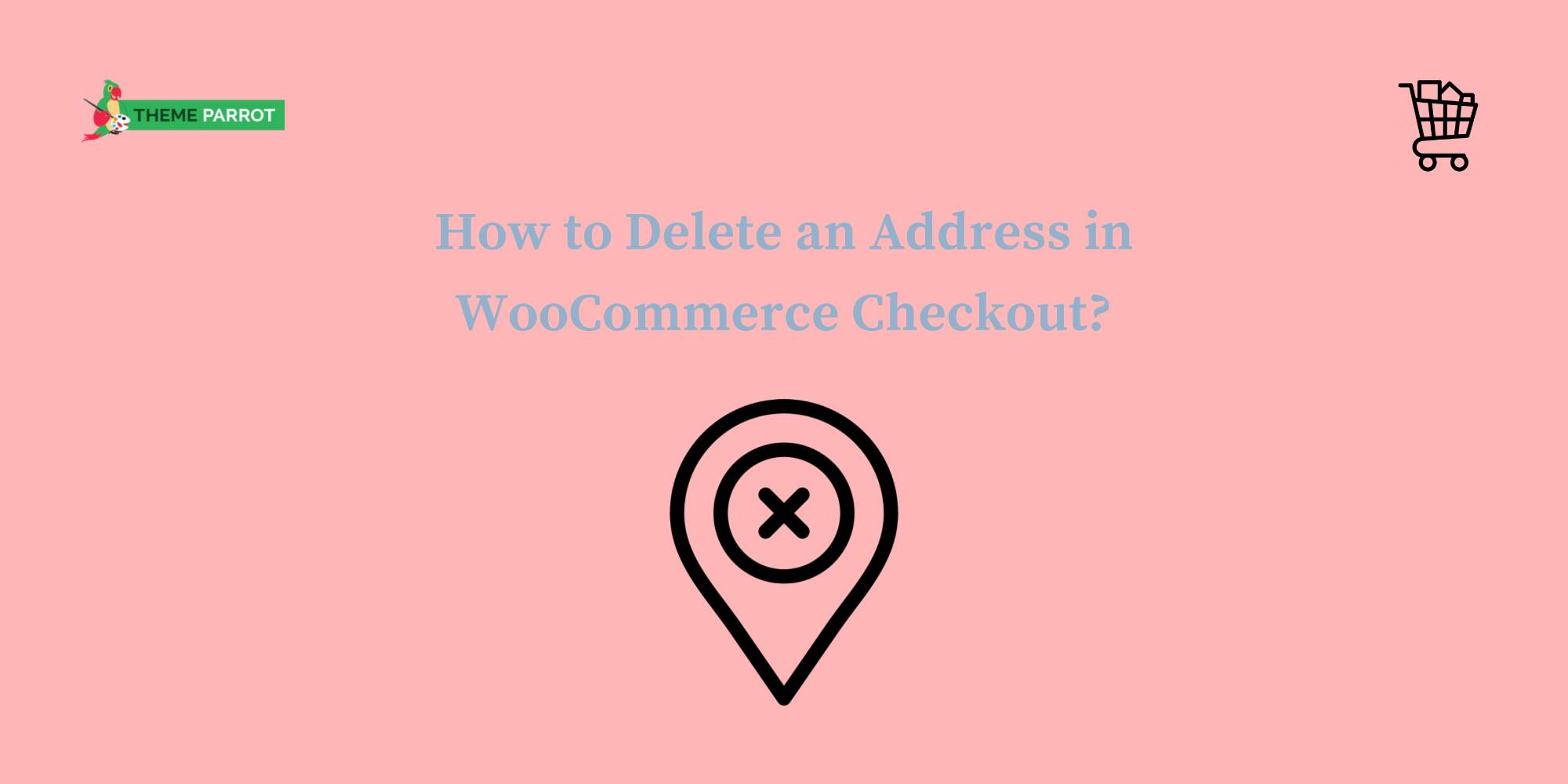 hoe to delete an address in woocommerce checkout