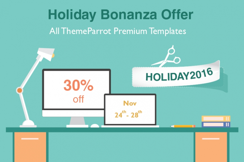 Holiday Bonanza Offer! 30% Off on All Premium Templates