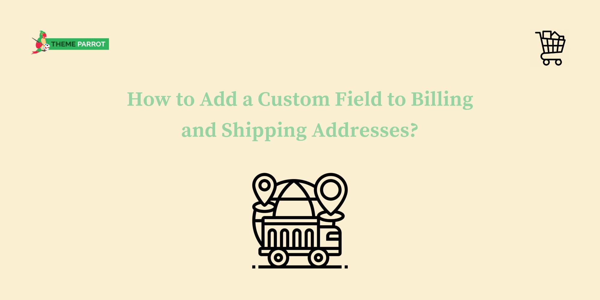 how to add a custom field to billing and shipping addresses