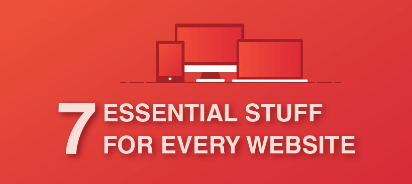 7 essential stuff for every website